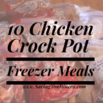 10 Easy to Cook Chicken Crock Pot Freezer Recipes