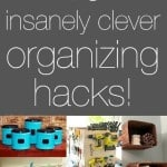19 Insanely Clever Organizing Ideas