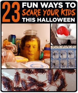 23 fun ways to scare your kids on Halloween