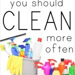 15 Things You Should Clean More Often