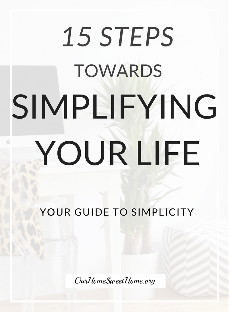 15 Steps Towards Simplifying Your Life
