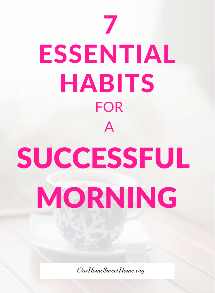 7 Essential Habits For a Successful Morning
