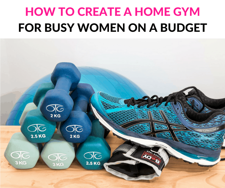 How to create a home gym on budget essentials for women