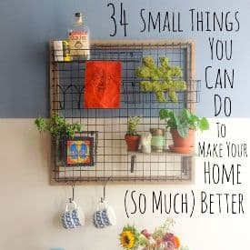 34 Small Things You Can Easily Do To Improve Your Home