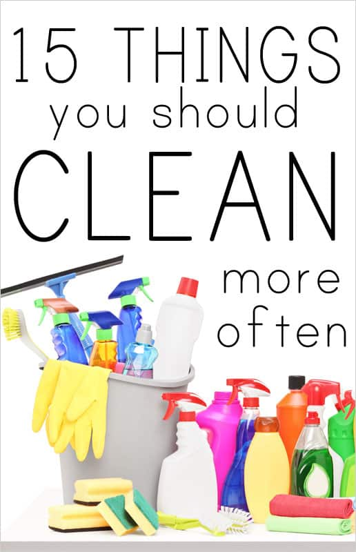 15 things-you-should-clean-more-often