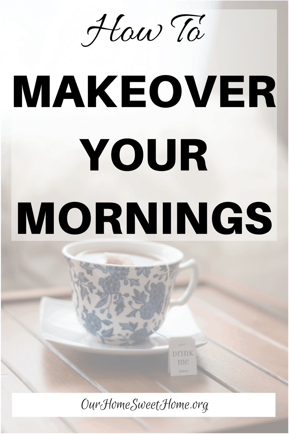 How To Makeover Your Mornings