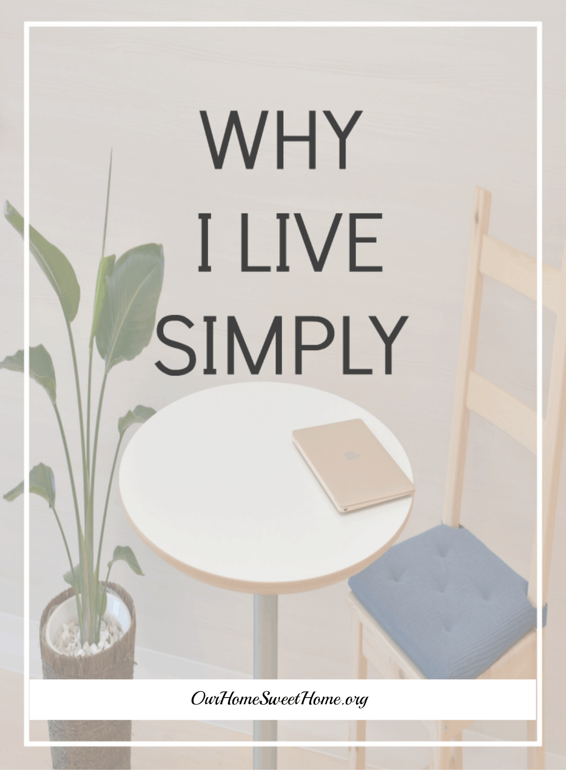 Why I Live Simply