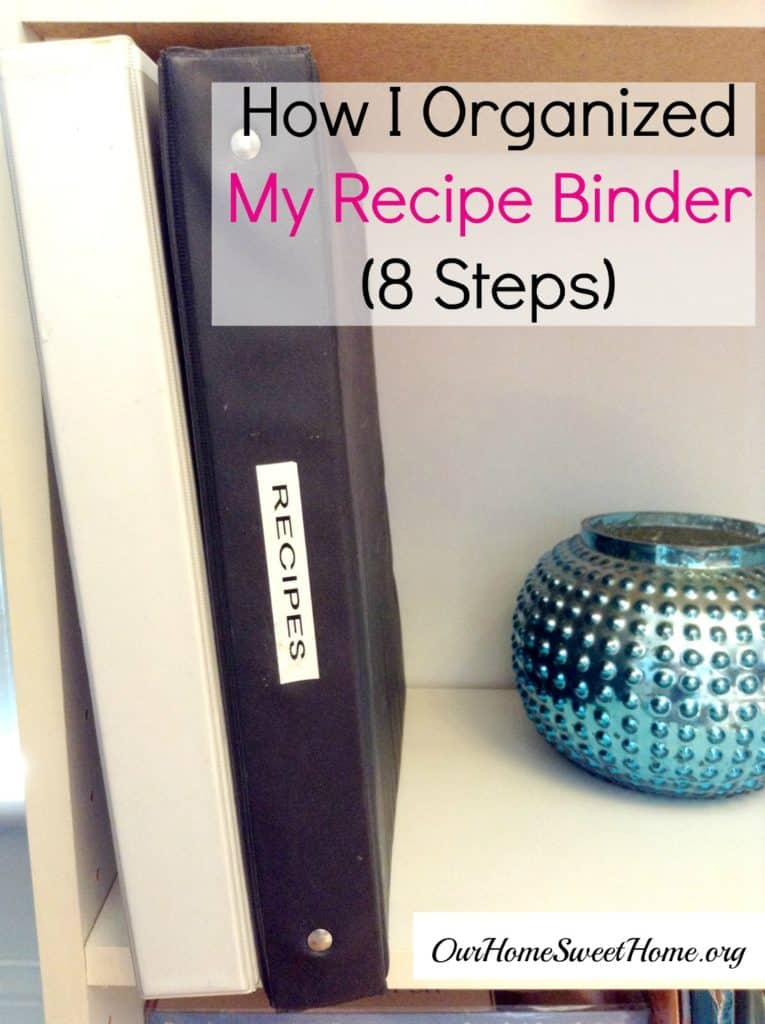How I Organized My Recipe Binder (For Easier Meal Planning!)
