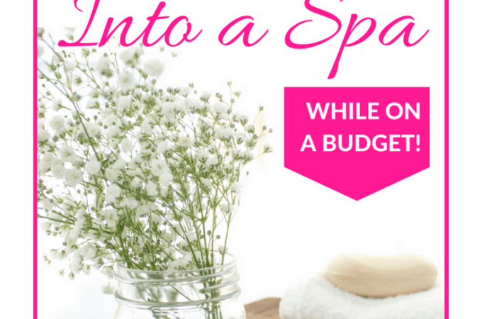 How To Turn Your Bathroom Into a Spa (While on a Budget!)
