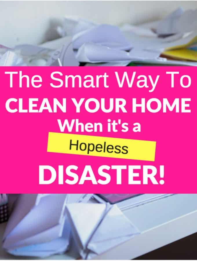 How To Clean Your Home When It's a Hopeless Disaster