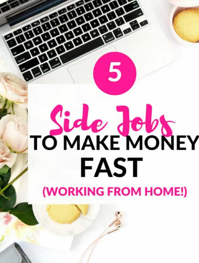 5 Side Jobs To Make Money Fast – Working From Home!