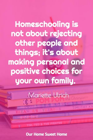 homeschooling quotes by Mariette Ulrich